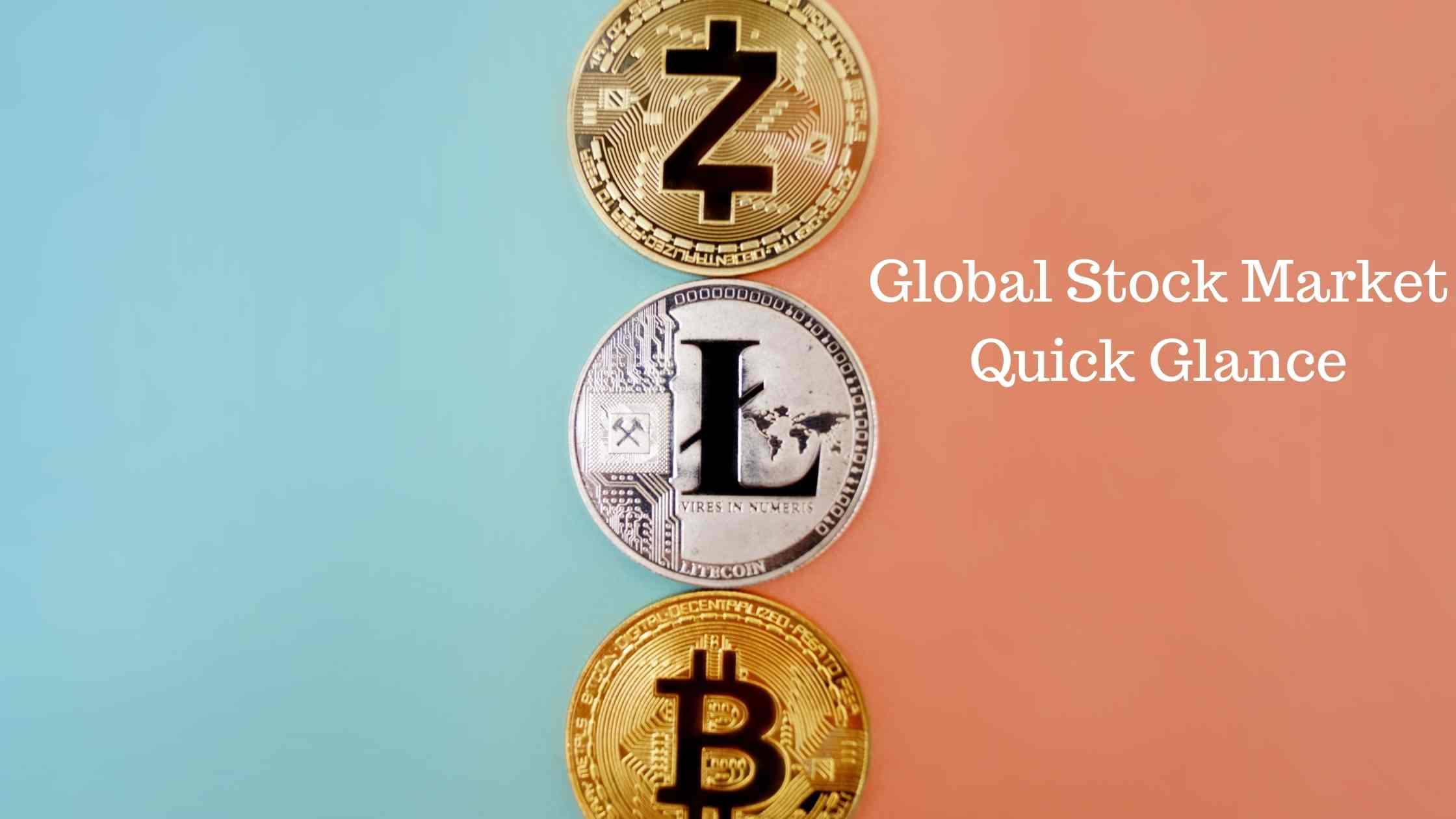 Global Stock Market Quick Glance